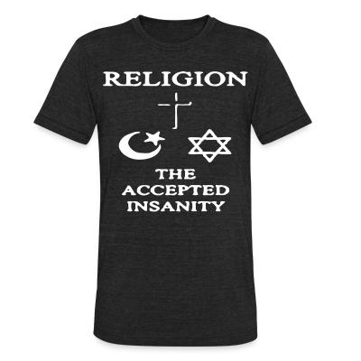 Produit local Religion: the accepted insanity