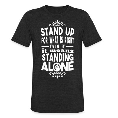 Produit local Stand up for what is right even if it means standing alone