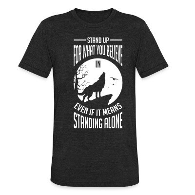 Produit local Stand up for what you believe in even if it means standing alone