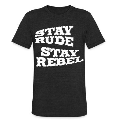 Produit local Stay rude stay rebel