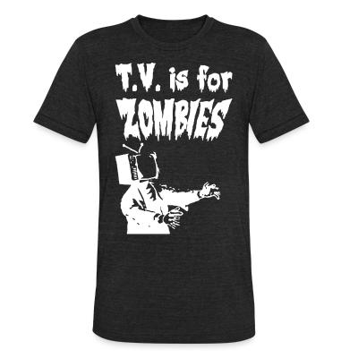 Produit local T.V. is for zombies
