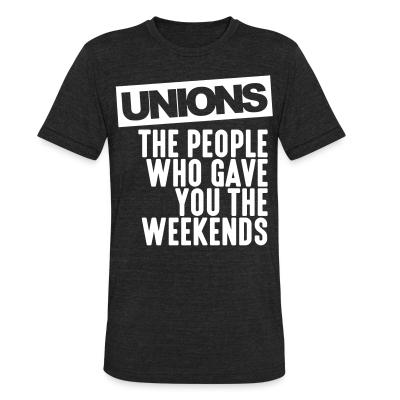 Produit local Unions - the people who gave you the weekends