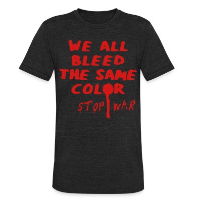 Produit local We all bleed the same color - stop war