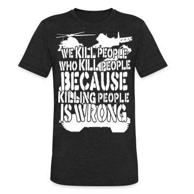 Produit local We kill people who kill people because killing people is wrong