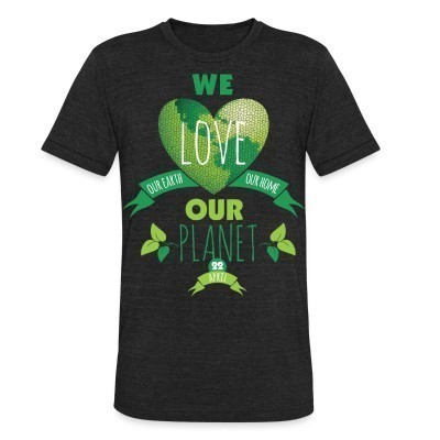 Produit local We love our earth our home our planet