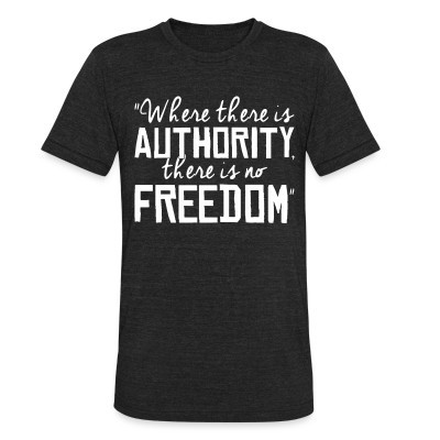 Produit local Where there is authority there is no freedom