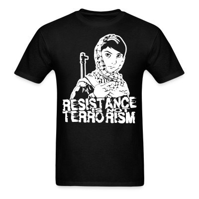 T-shirt Resistance is not terrorism