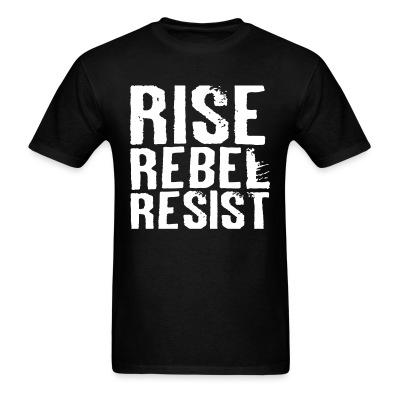 Rise Rebel Resist