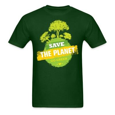 Save the planet / Go green