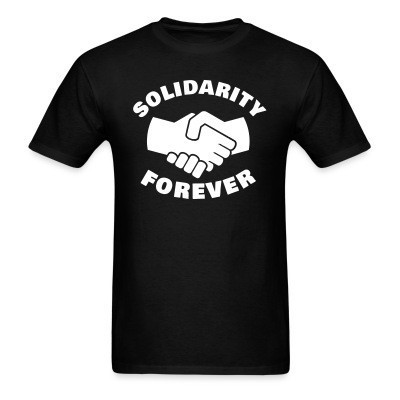 T-shirt Solidarity forever
