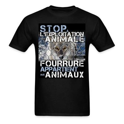 Stop � l'exploitation animale la fourrure appartient aux animaux Animal liberation - Vegetarian - Vegan - Anti-specism - Animal cruelty - Animal testing - Animal liberation front - ALF - Vivisection - Animal experim