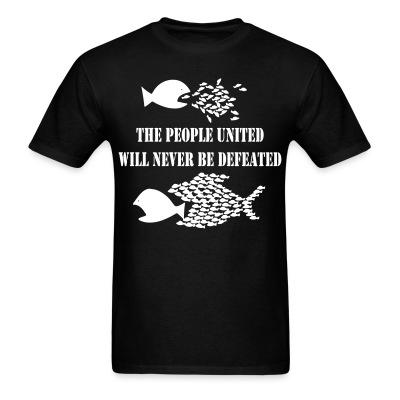 T-shirt The people united will never be defeated