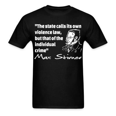 The state calls its own violence law, but that of the individual crime (Max Stirner)