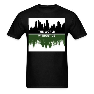 T-shirt The world without us