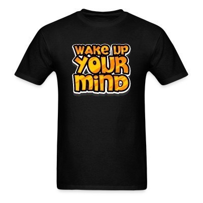 Wake up your mind