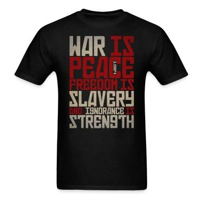 War is peace - Freedom is slavery and ignorance is strength (1984) Politics - Anarchism - Anti-capitalism - Libertarian - Communism - Revolution - Anarchy - Anti-government - Anti-state