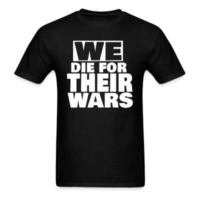 We die for their wars