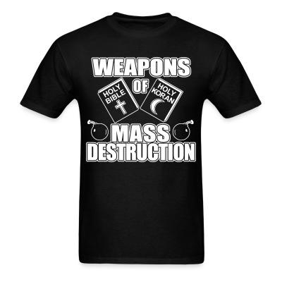 T-shirt Weapons of mass destruction - holy bible holy koran