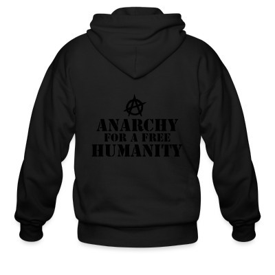 Sweat zippé Anarchy for a free humanity