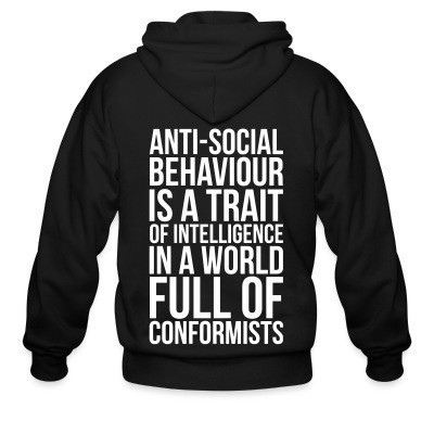 Antisocial behavior is a trait of intelligence in a world full of conformists