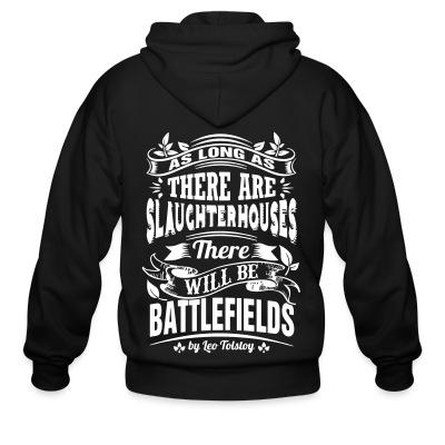 Sweat zippé As long as there are slaughterhouses there will be battlefields (Leo Tolstoy)