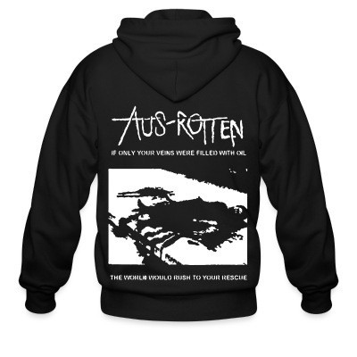 Aus-Rotten - if only your veins were filled with oil the world would rush to your rescue