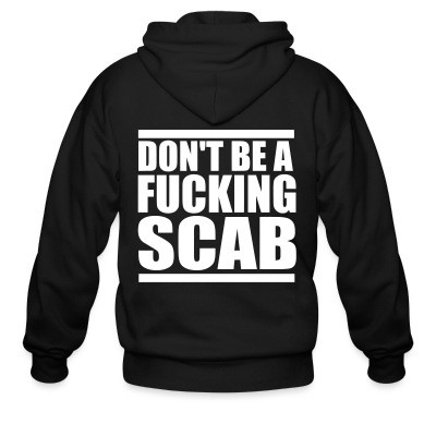 Don't be a fucking scab