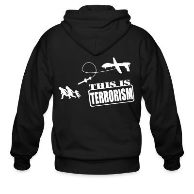Sweat zippé Drones: this is terrorism