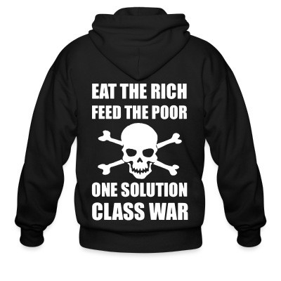 Sweat zippé Eat the rich feed the poor one solution class war