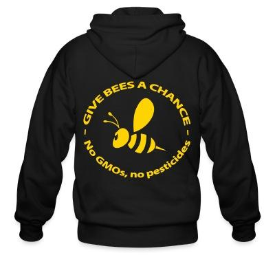 Give bees a chance - No GMO's, no pesticides