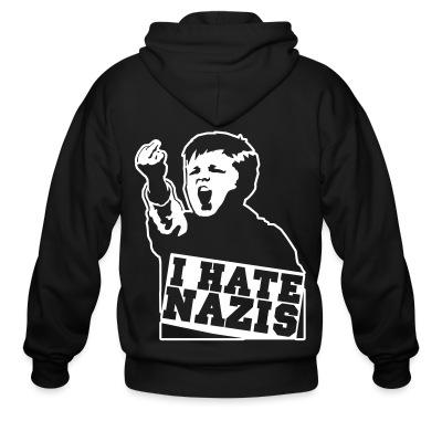 Sweat zippé I hate nazis