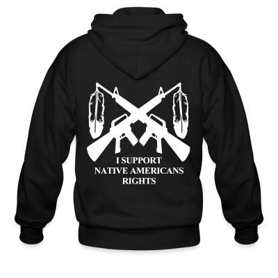 I support native americans rights