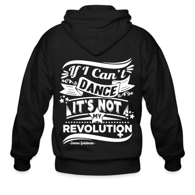 Sweat zippé If i can't dance it's not my revolution (Emma Goldman)