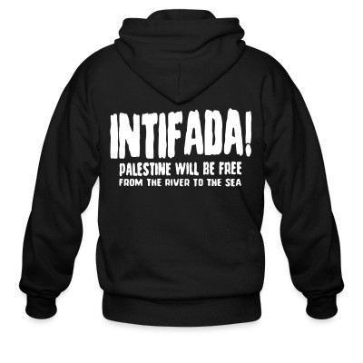 Sweat zippé Intifada! Palestine will be free from the river to the sea