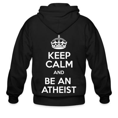 Keep calm and be an atheist