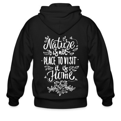 Nature is not a place to visit, it is home