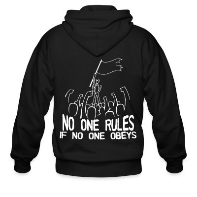Sweat zippé No one rules if no one obeys