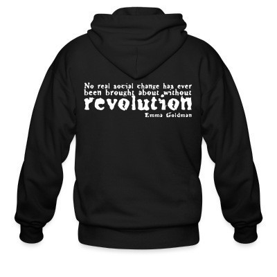Sweat zippé No real social change has ever been brought about without revolution (Emma Goldman)