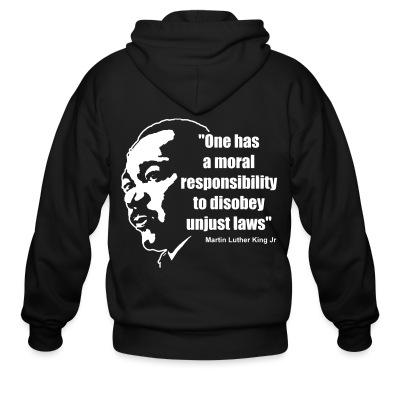 Sweat zippé One has a moral responsibility to disobey unjust laws (Martin Luther King Jr)