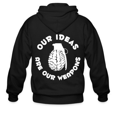 Sweat zippé Our ideas are our weapons