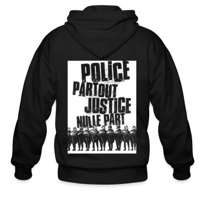 Sweat zippé Police partout justice nulle part