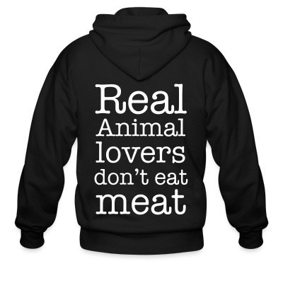 Sweat zippé Real animal lovers don't eat meat