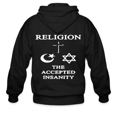 Sweat zippé Religion: the accepted insanity
