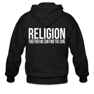Sweat zippé Religion: together we can find the cure
