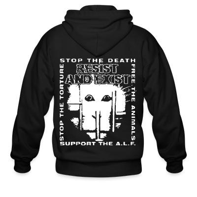 Sweat zippé Resist And Exist - Stop the death / free the animals / stop the torture / support the A.L.F.