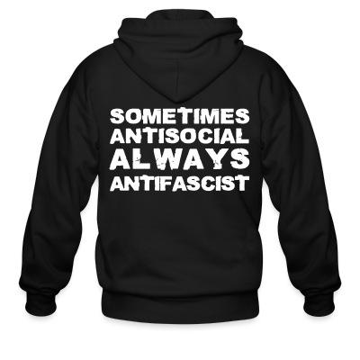 Sweat zippé Sometimes antisocial always antifascist