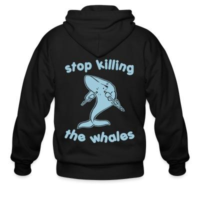 Sweat zippé Stop killing the whales