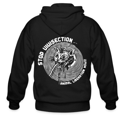 Sweat zippé Stop vivisection - animal liberation now!!!