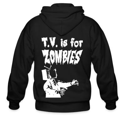 Sweat zippé T.V. is for zombies