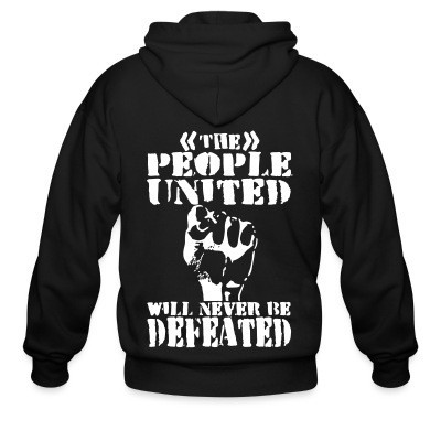 Sweat zippé The people united will never be defeated